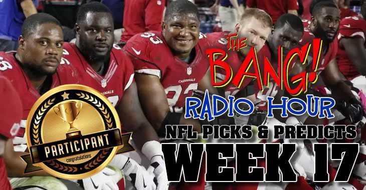 The Bang Radio Hour NFL Week 17 Picks and Predictions