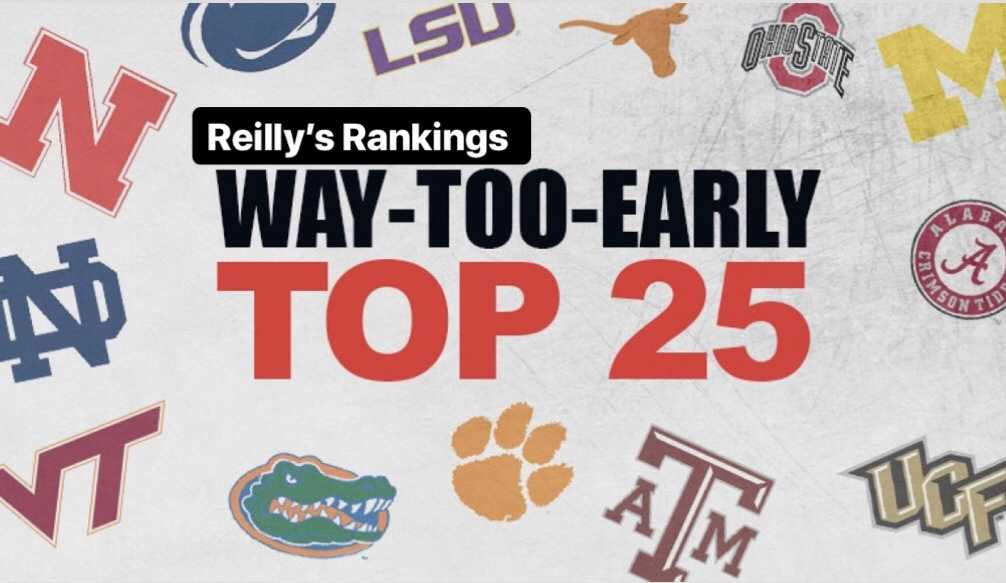 Reilly's Rankings: Way Too Early CFB Top 25