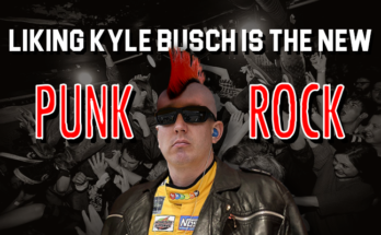 liking-kyle-busch-is-the-new-punk-rock