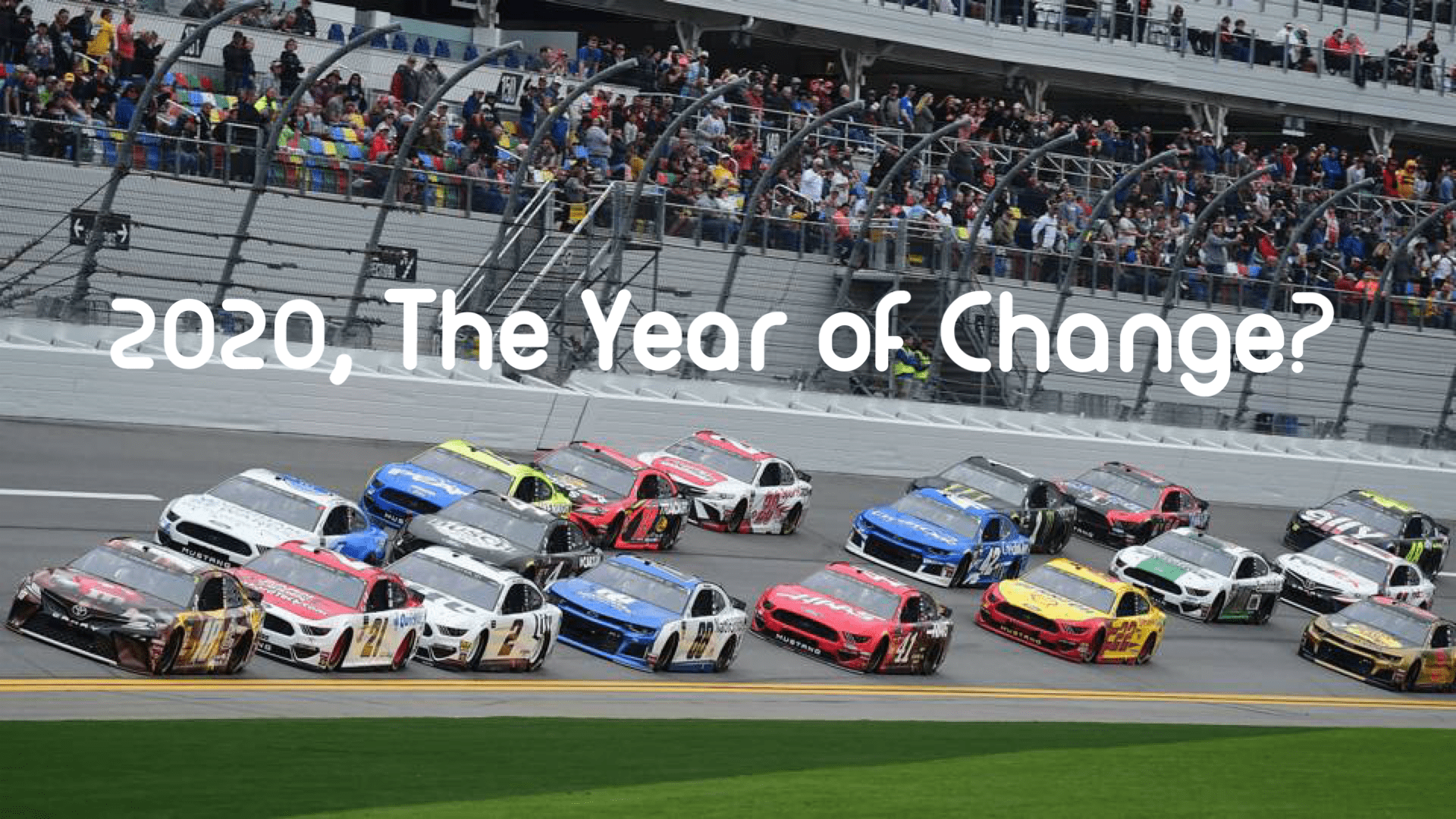 NASCAR 2020: The Year of Change