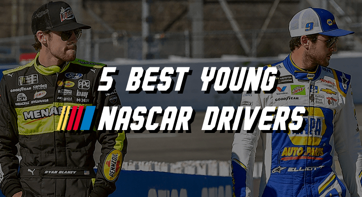 The 5 Best Young NASCAR Drivers Under 30