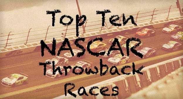 Throwback NASCAR Races: Top Ten