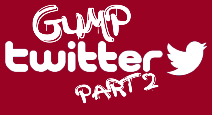 Gump Twitter Part Two
