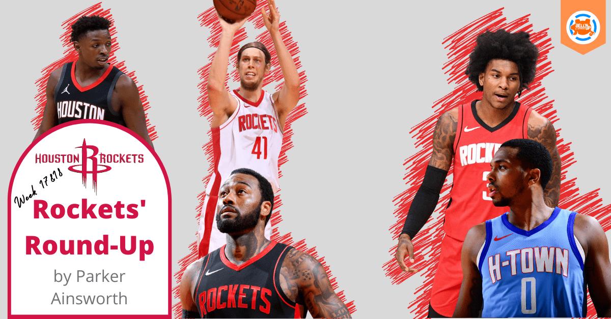 Houston Rockets' Round-Up Week 17 & 18