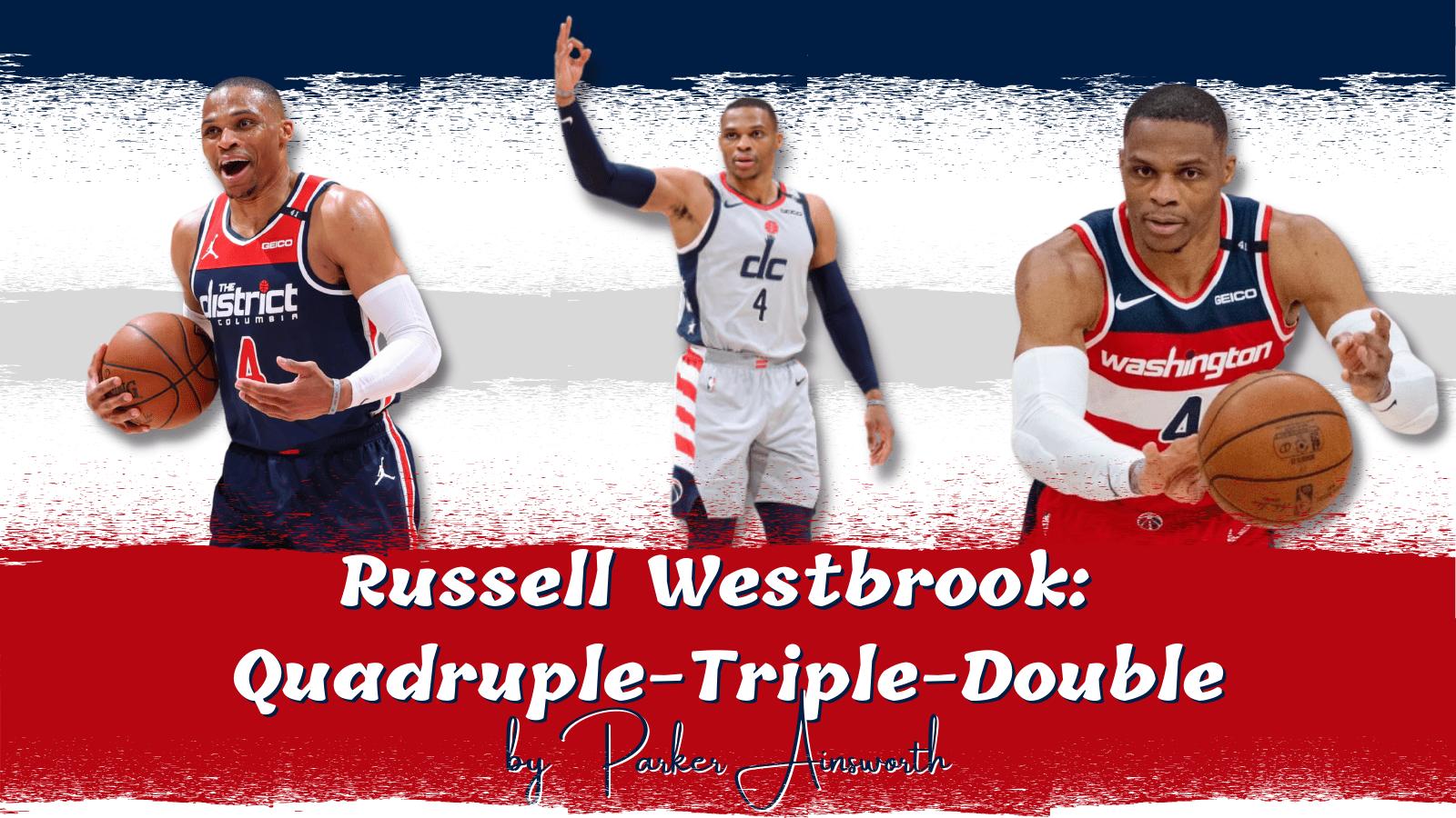 Russell Westbrook: Quadruple-Triple-Double