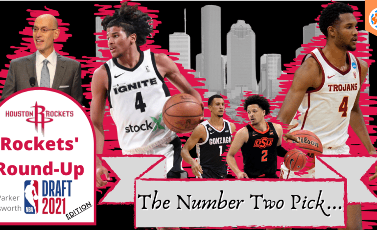 Houston Rockets' Round-Up: The Number Two Pick