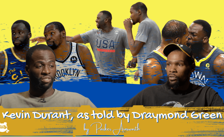 Kevin Durant, as told by Draymond Green