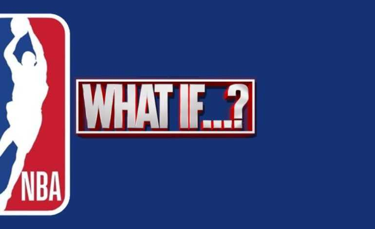 What If..(NBA Edition)