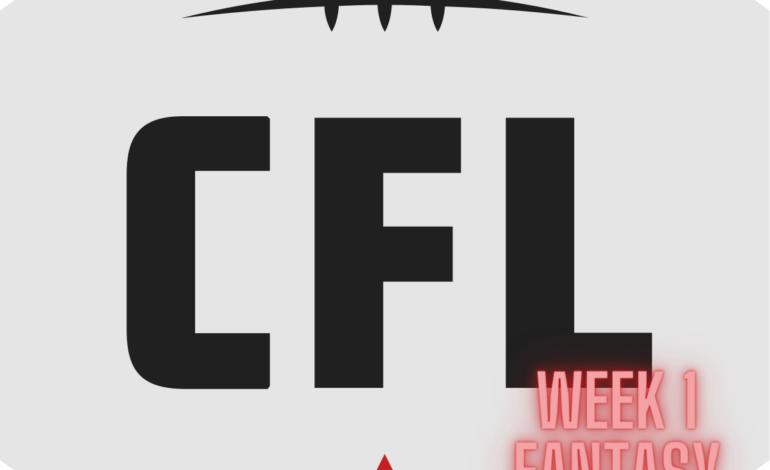 CFL Fantasy Picks – Week 1