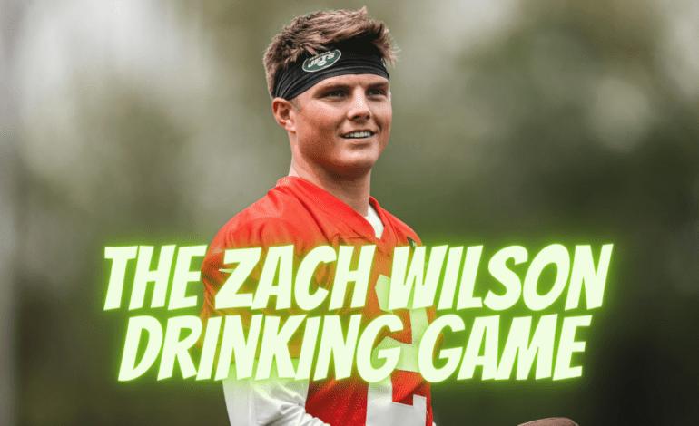 The Zach Wilson Drinking Game