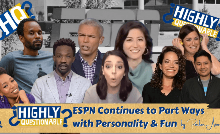 Highly Questionable: ESPN Continues to Part Ways with Personality & Fun