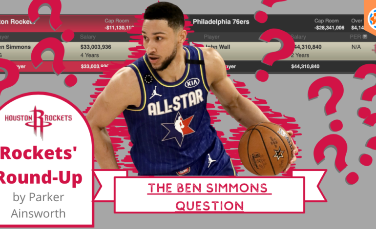Houston Rockets' Round-Up: Ben Simmons Question